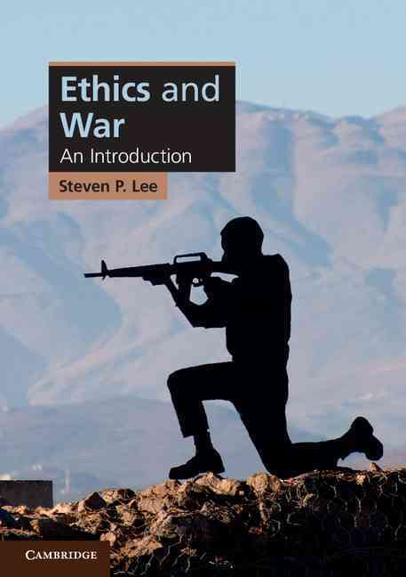Ethics and War By Lee, Steven P.
